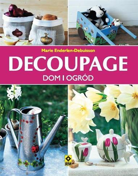 Decoupage. Dom i ogród
