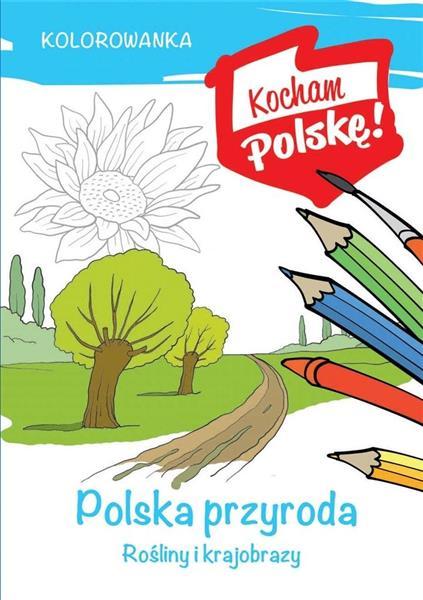 Kolorowanka. Polska przyroda- rośliny i krajobrazy