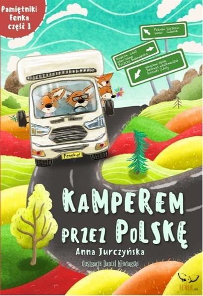 Pamiętnik Fenka. Kamperem przez Polskę cz.1