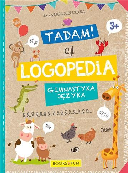 Tadam! Czyli logopedia. Gimnastyka języka. 3+