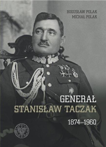 Generał Stanisław Taczak 1874-1960