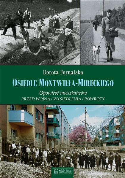Osiedle Montwiłła-Mireckiego. Opowieść mieszkańców
