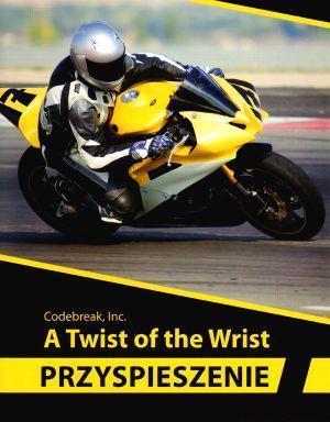 Przyspieszenie. A Twist of the Wrist