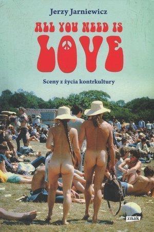 All you need is love. Sceny z życia kontrkultury