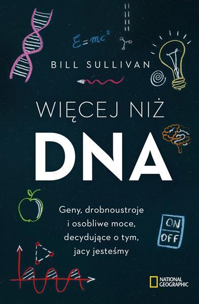 WIĘCEJ NIŻ DNA