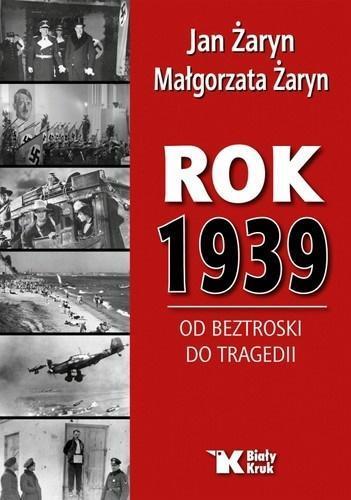 Rok 1939. Od bestroski do tragedi