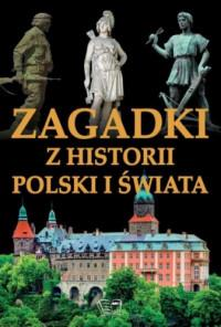 ZAGADKI Z HISTORII POLSKI I ŚWIATA outlet