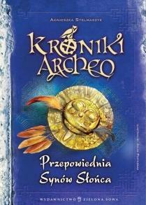 KRONIKI ARCHEOPRZEPOWIEDNIA SYNÓW SŁONCA t.7 9788
