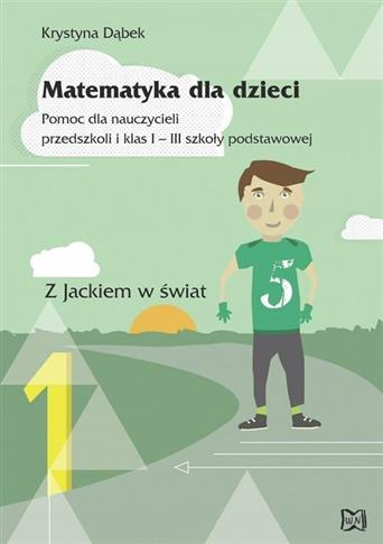Matematyka dla dzieci. Pomoc dla nauczycieli