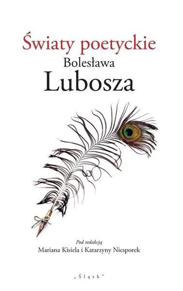 Światy poetyckie Bolesława Lubosza