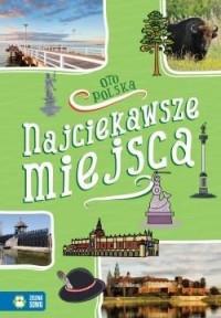 Oto Polska. Najciekawsze miejsca 9788381542685