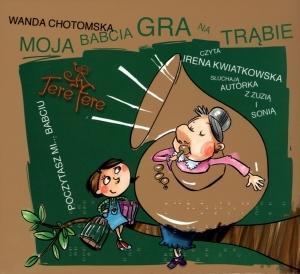 Moja babcia gra na trąbie. Książka audio 2CD