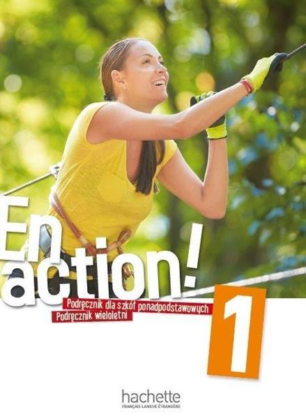 En Action! 1 Podręcznik wieloletni PL +CD HACHETTE