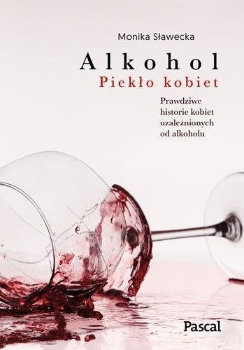Alkohol. Piekło kobiet