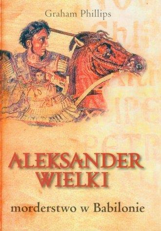 Aleksander Wielki morderstwo w Babilonie OUTLET