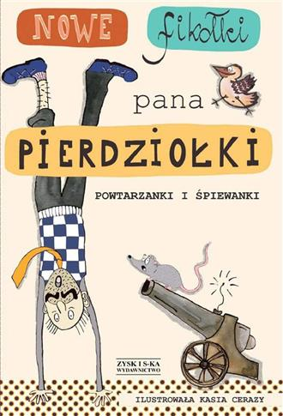 Nowe fikołki pana Pierdziołki wyd. 2017