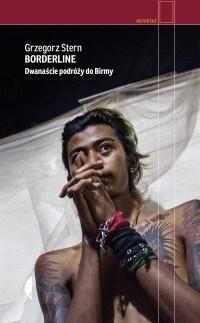 Bordeline. Dwanaście podróży do Birmy