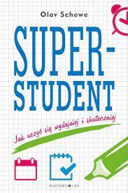 SUPERSTUDENT. JAK UCZYĆ SIĘ WYDAJNIEJ I SKUTECZNIE