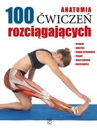 Anatomia. 100 ćwiczeń rozciągających outlet