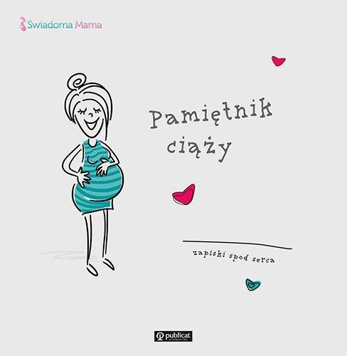 Pamiętnik ciąży. Zapiski spod serca