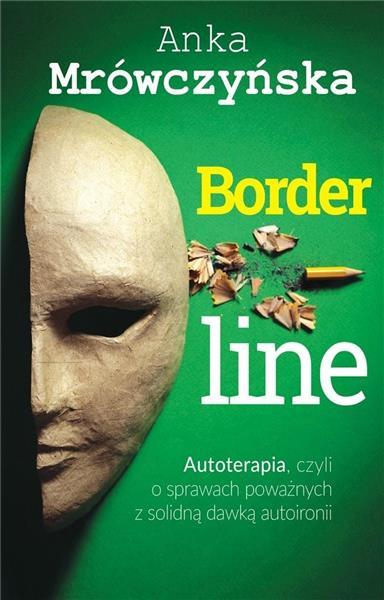 Borderline. Autoterapia, czyli o sprawach..