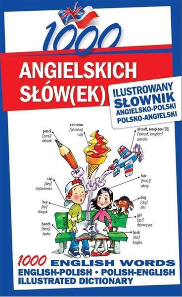 1000 angielskich słów(ek). Ilustrowany słownik...