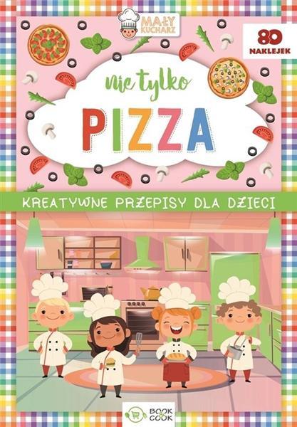 Kreatywne przepisy dla dzieci. Nie tylko pizza