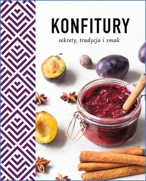 Konfitury. Sekrety, tradycja i smak