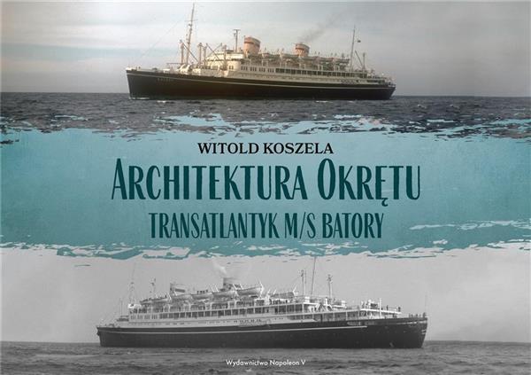 Architektura Okrętu. Transatlantyk ms Batory-332873