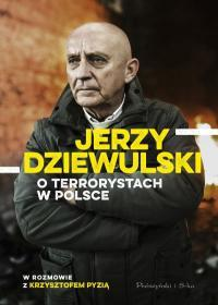 JERZY DZIEWULSKI O TERRORYSTACH W POLSCE-2689