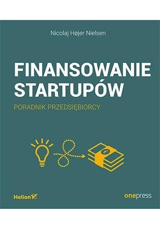 Finansowanie startupów. Poradnik przedsiębiorcy-287981
