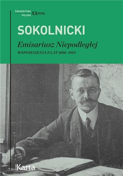Emisariusz Niepodległej. Wspomnienia z lat 1896/19-355611