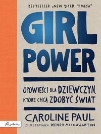 GIRL POWER. OPOWIEŚCI DLA DZIEWCZYN, KTÓRE CHCĄ...