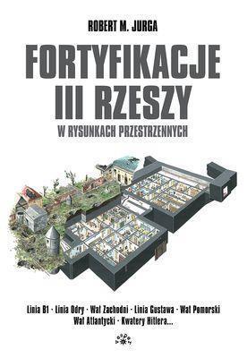 Fortyfikacje III Rzeszy W Rysunkach Przestrzennych