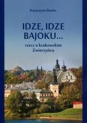 Idze, idze bajoku... Rzecz o krakowskim Zwierzyńcu