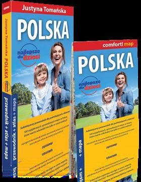 POLSKA. NAJLEPSZE DLA DZIECI. PRZEWODNIK + ATLAS +