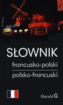 SŁOWNIK FRANCUSKO - POLSKI, POLSKO - FRANCUSKI
