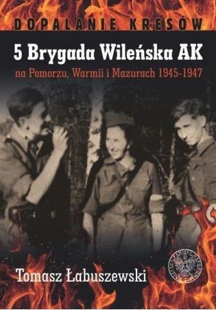 5 Brygada Wileńska AK na Pomorzu, Warmii...