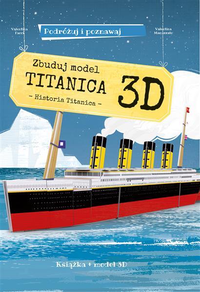 Zbuduj model Titanica 3D. Podróżuj, ucz się i pozn
