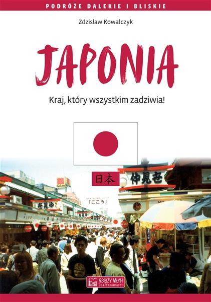 Japonia. Kraj, który wszystkim zadziwia