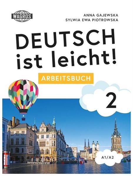 Deutsch ist leicht! 2 Arbeitsbuch A1/A2