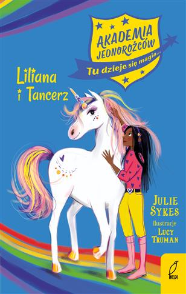 Akademia jednorożców 5. Liliana i Tancerz