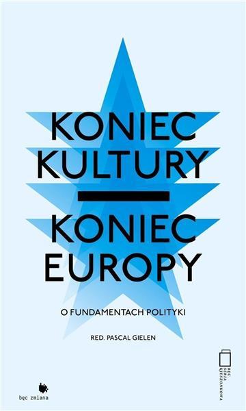 Koniec kultury - koniec Europy