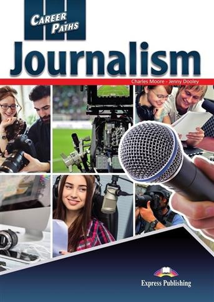 Career Paths: Journalism SB EXPRESS PUBLISHING