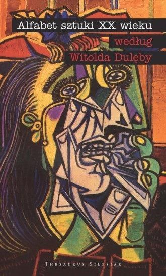 Alfabet sztuki XX wieku według Witolda Dulęby