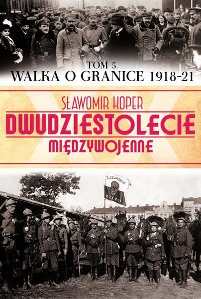 WALKA O GRANICE (1918-21)