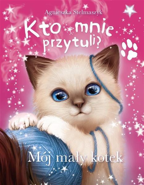 Kto mnie przytuli? Mój mały kotek