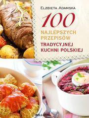 100 najlepszych przepisów tradycyjnej kuchni