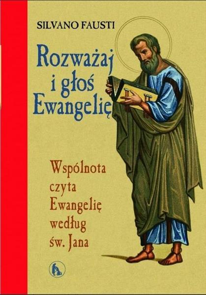 Rozważaj i głoś Ewangelię wg św. Jana