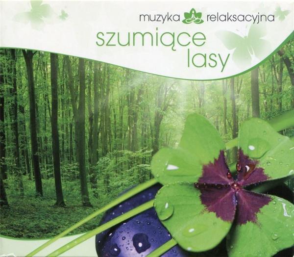 Muzyka relaksacyjna. Szumiące lasy CD